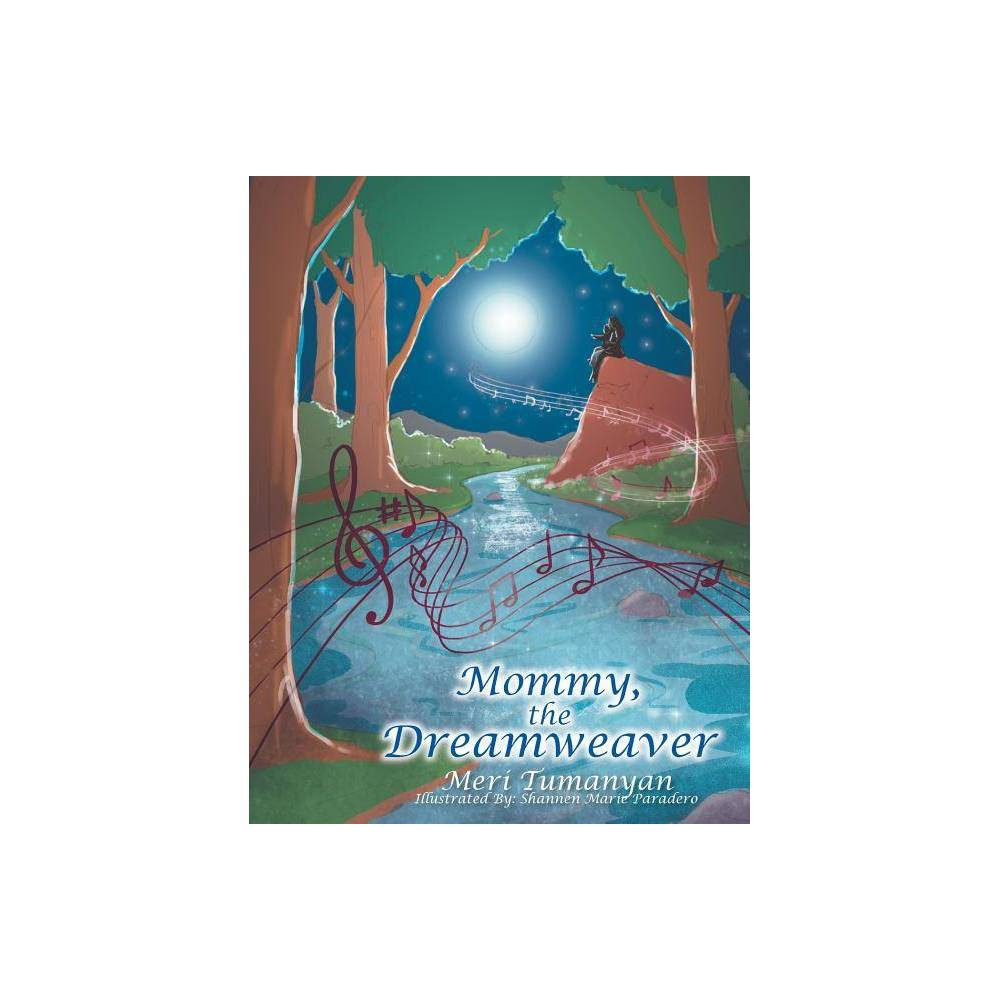 Mommy The Dreamweaver By Meri Tumanyan Paperback