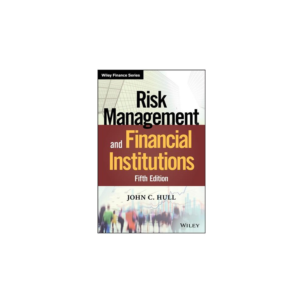 Risk Management and Financial Institutions - 5 (Wiley Finance) by John C. Hull (Hardcover)