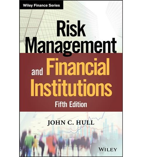 Risk Management and Financial Institutions -  (Wiley Finance) by John C. Hull (Hardcover) - image 1 of 1