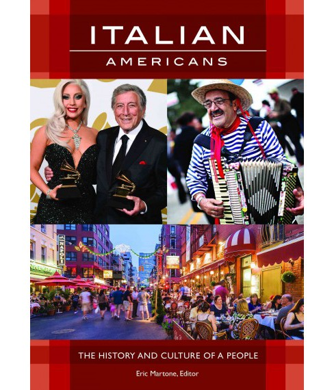Italian Americans : The History and Culture of a People (Hardcover) (Eric Martone) - image 1 of 1