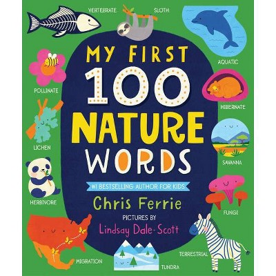 My First 100 Nature Words - (My First Steam Words)by Chris Ferrie (Board Book)