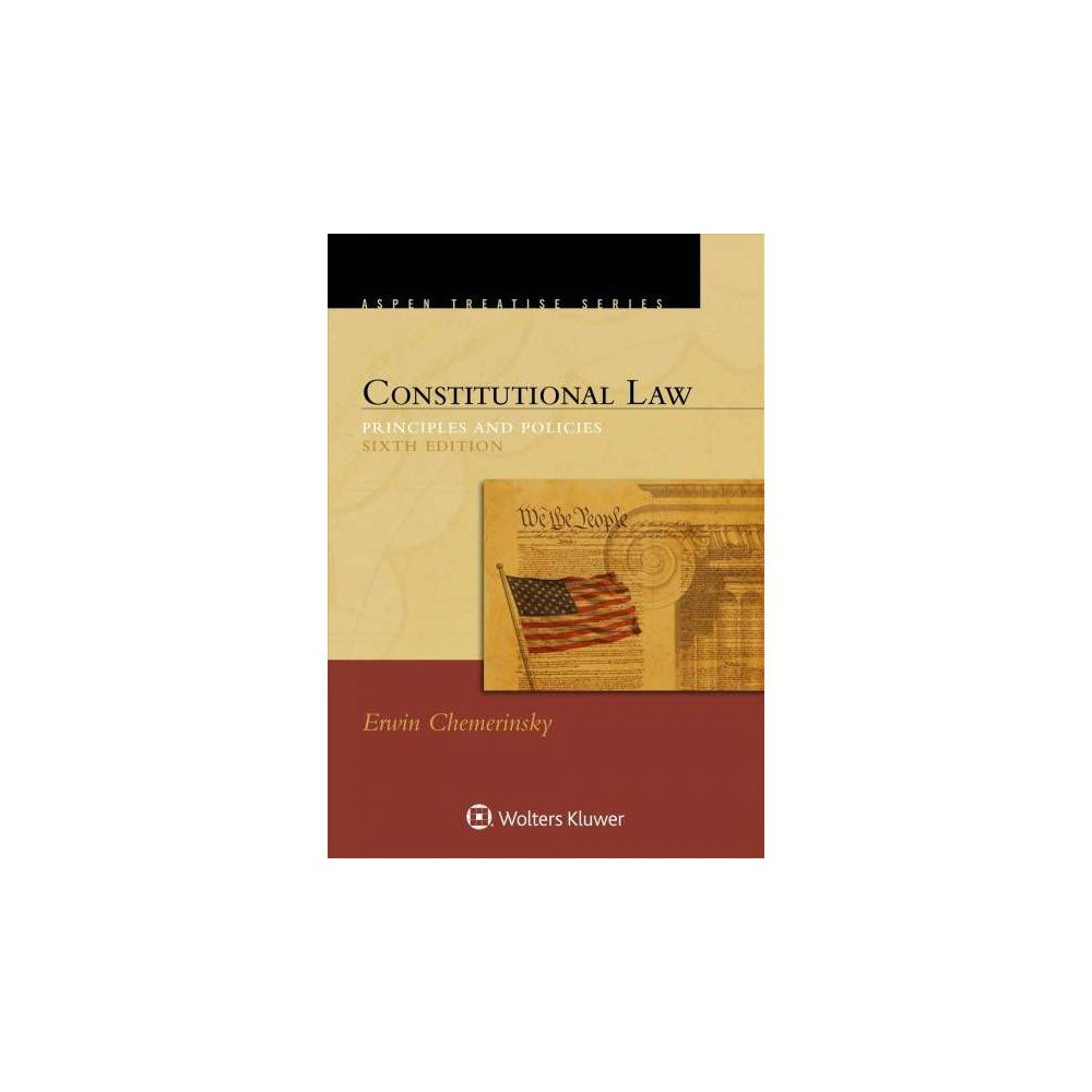 Constitutional Law : Principles and Policies - 6 New by Erwin Chemerinsky (Paperback) Relied on by students, professors, and practitioners, Erwin Chemerinsky's popular treatise clearly states the law and identifies the underlying policy issues in each area of constitutional law. Thorough coverage of the topic makes it appropriate for both beginning and advanced courses. New to the Sixth Edition: New discussion of the Preamble to the Constitution in Ch. 1 Discussion of many new cases throughout the book. Major new decisions include: Masterpiece Cakeshop v. Colorado Civil Rights Commission; Gill v. Whitford; Zivotofsky v. Kerry; Lucia v. Sec; South Dakota v. Wayfair; Fisher v. University of Texas, Austin; Obergefell v. Hodges; Whole Women's Health v. Hellerstedt; Matal v. Tam; Williams-Yulee v. Florida State Bar; National Institute of Family and Life Advocates v. Becerra; Janus v. American Federation; Town of Greece v. Galloway; and Trinity Lutheran Church of Columbia v. Comer New materials on presidential power, immigration, and travel bans under the Trump administration, including Irap v. Trump and Hawaii v. Trump Professors and students will benefit from: Renowned authorship Examination of black-letter law and all the myriad issues of constitutional interpretation with unrivaled thoroughness and lucidity Excellent historical overview of the creation and ratification of the Constitution, examining the existential question of why we have a constitution