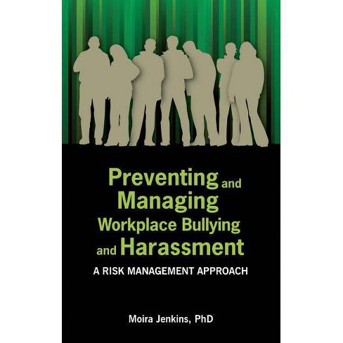 Preventing and Managing Workplace Bullying and Harassment: A Risk Management Approach - (Paperback) - image 1 of 1