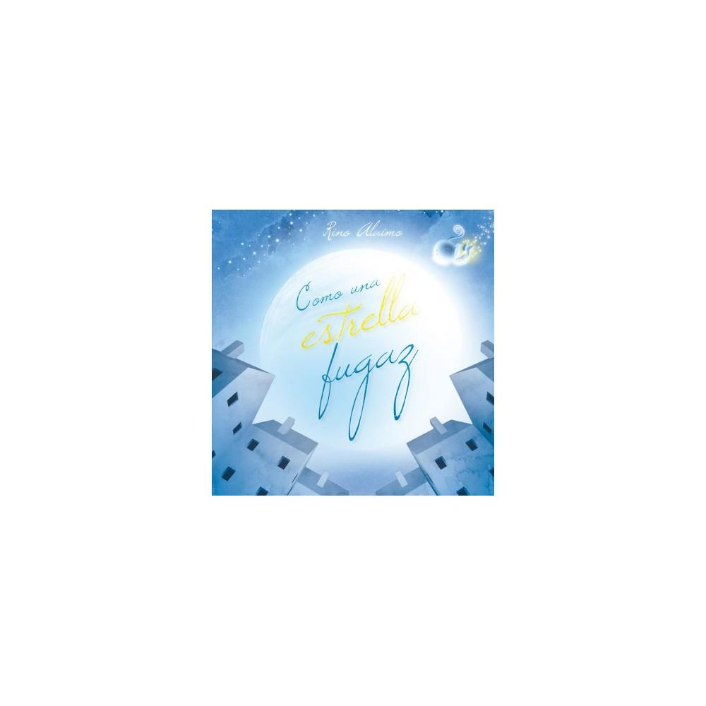 Como una estrella fugaz / Like a Shooting Star - by Rino Alaimo (Hardcover)