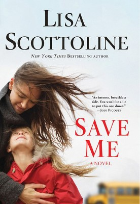 Save Me (Reprint) (Paperback) by Lisa Scottoline