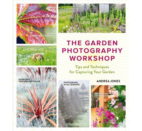Garden Photography Workshop : Expert Tips and Techniques for Capturing the Essence of Your Garden - image 1 of 1