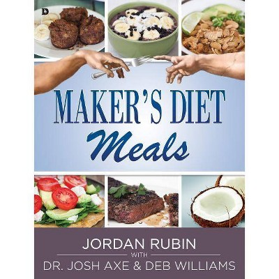 Maker's Diet Meals - by  Jordan Rubin (Paperback)