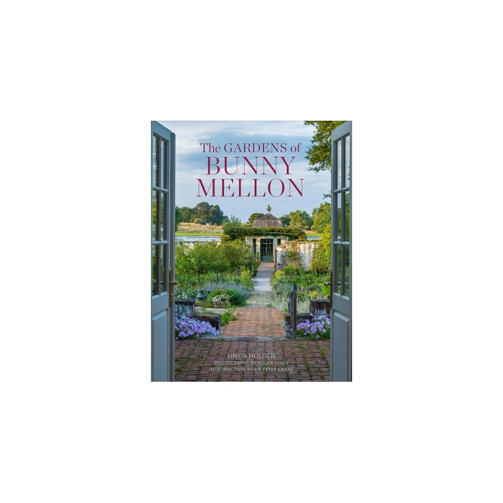 Gardens of Bunny Mellon - by Linda Jane Holden (Hardcover)