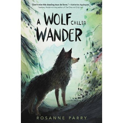 Wolf Called Wander -  by Rosanne Parry (Hardcover)