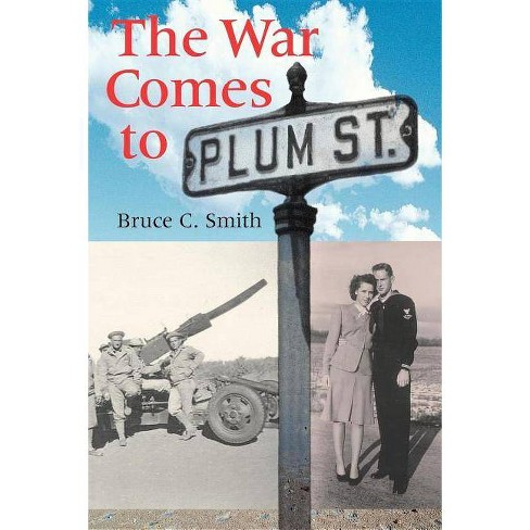The War Comes to Plum Street - by  Bruce C Smith (Paperback) - image 1 of 1