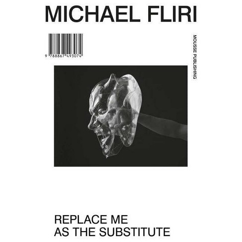 Michael Fliri: Replace Me as Substitute - (Hardcover) - image 1 of 1