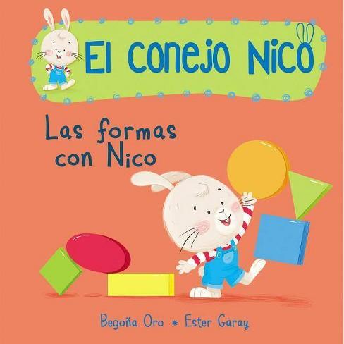 Formas. Las Formas Con Nico / Shapes with Nico - (El Conejo Nico) by  Begona Oro (Hardcover) - image 1 of 1