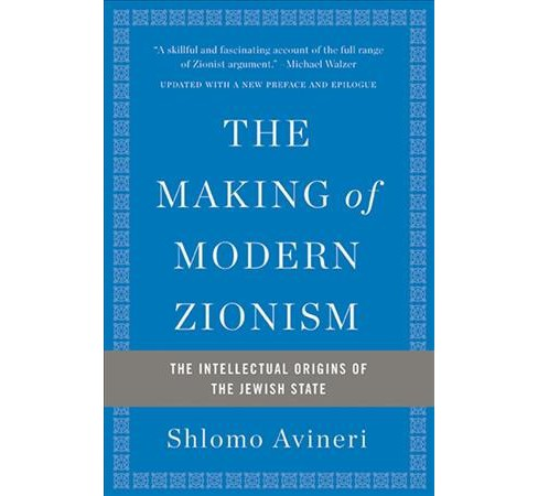 Making of Modern Zionism : The Intellectual Origins of the Jewish State (Updated) (Paperback) (Shlomo - image 1 of 1