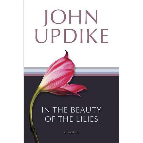In the Beauty of the Lilies - by  John Updike (Paperback) - image 1 of 1