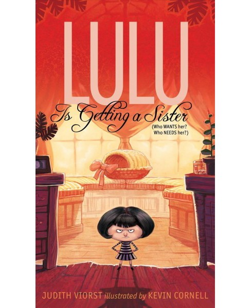 Lulu Is Getting a Sister : Who Wants Her? Who Needs Her? -  by Judith Viorst (Hardcover) - image 1 of 1