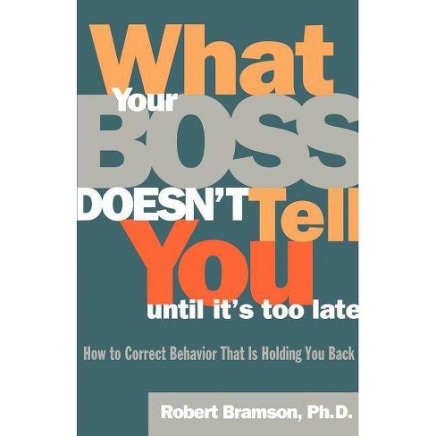 What Your Boss Doesn't Tell You Until It's Too Late - by  Robert M Bramson (Paperback) - image 1 of 1