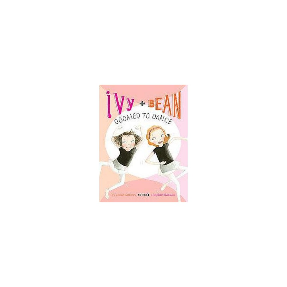 Ivy + Bean Doomed to Dance (Hardcover) (Annie Barrows)