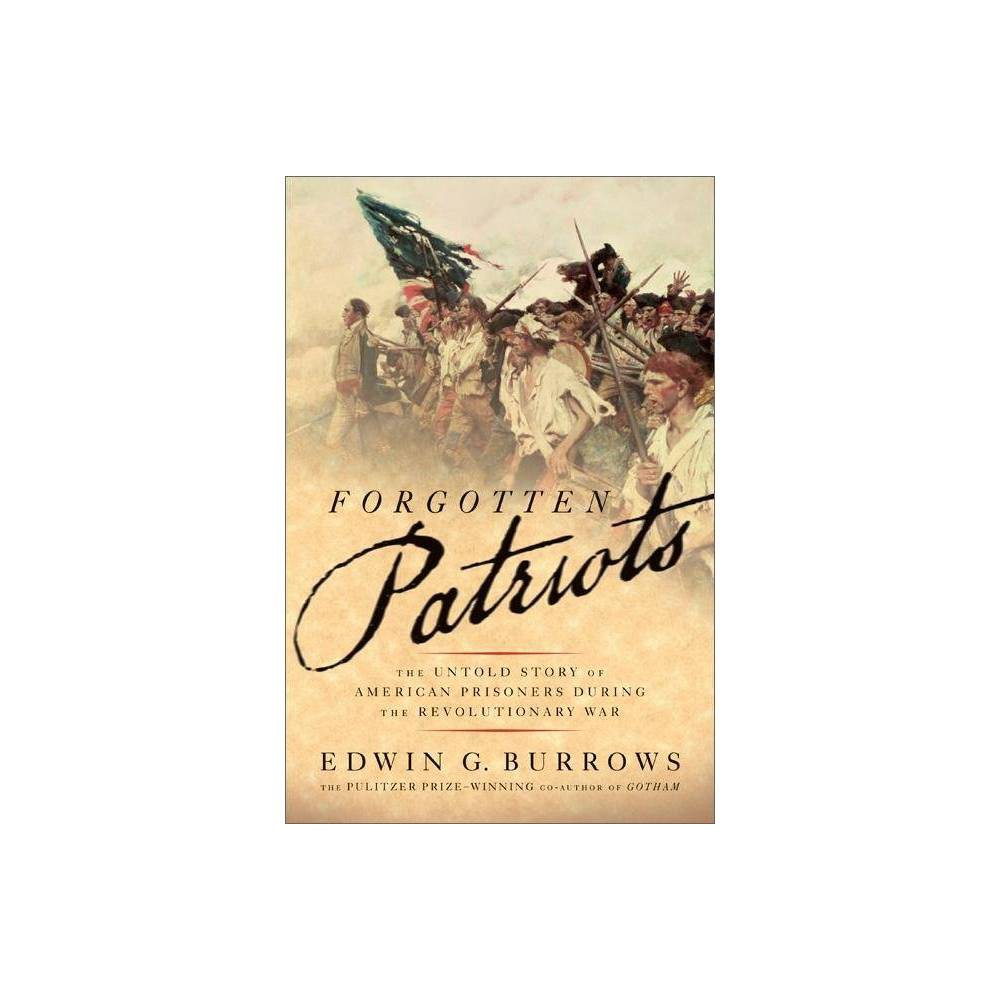 Forgotten Patriots By Edwin G Burrows Paperback