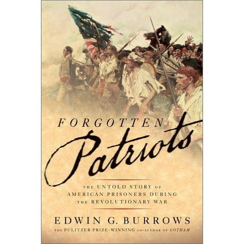 Forgotten Patriots - by  Edwin Burrows (Paperback) - image 1 of 1