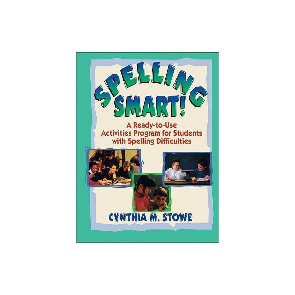 Spelling Smart J B Ed Ready To Use Activities By Cynthia M Stowe Paperback