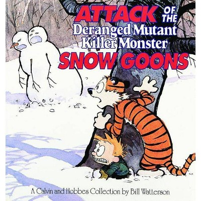 Attack of the Deranged Mutant Killer Monster Snow Goons - (Calvin and Hobbes) by  Bill Watterson (Paperback)