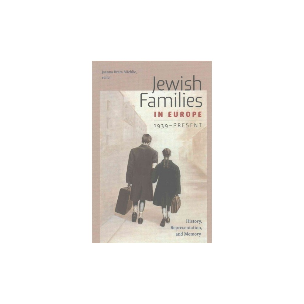 Jewish Families in Europe, 1939-Present : History, Representation, and Memory (Paperback)