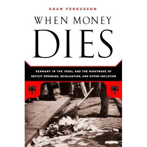 When Money Dies - by  Adam Fergusson (Paperback) - image 1 of 1