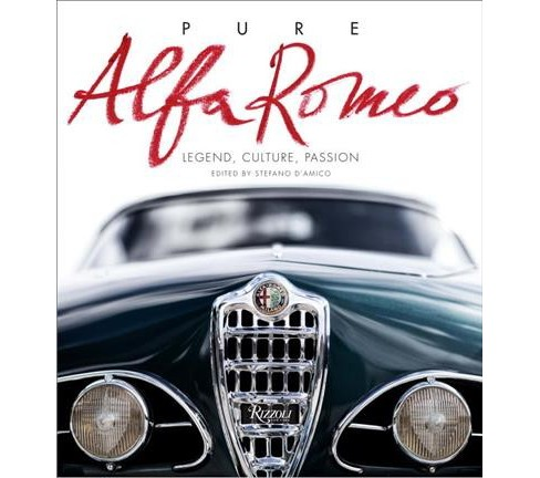 Pure Alfa Romeo : Legend, Culture, Passion -  TRA (Hardcover) - image 1 of 1