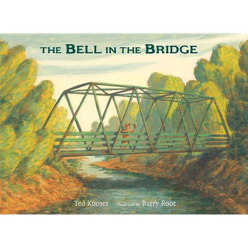 The Bell in the Bridge - by  Ted Kooser (Hardcover) - image 1 of 1
