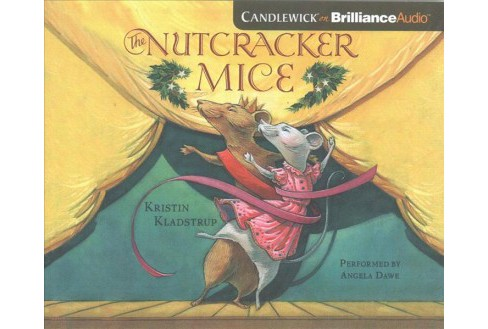Nutcracker Mice (Unabridged) (CD/Spoken Word) (Kristin Kladstrup) - image 1 of 1