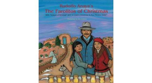 "Rudolfo Anaya's the Farolitos of Christmas : With ""Season of Renewal"" and ""A Child's Christmas in New - image 1 of 1"