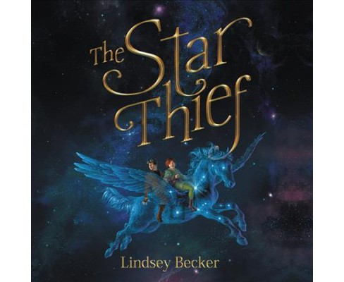 Star Thief : Library Edition (Unabridged) (CD/Spoken Word) (Lindsey Becker) - image 1 of 1
