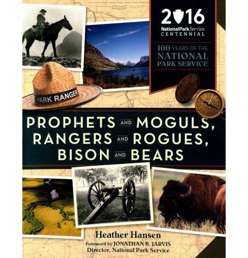 Prophets and Moguls, Rangers and Rogues, Bison and Bears : 100 Years of the National Park Service - image 1 of 1