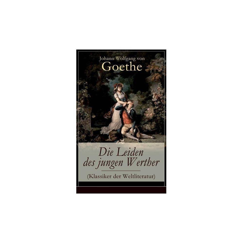 Die Leiden Des Jungen Werther Klassiker Der Weltliteratur By Johann Wolfgang Von Goethe Paperback