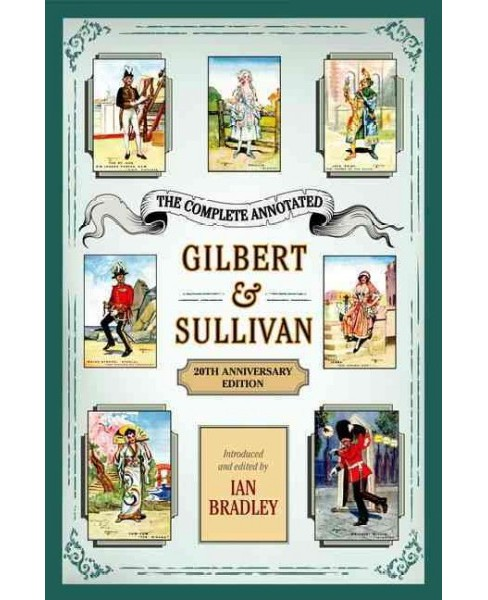 Complete Annotated Gilbert and Sullivan (Paperback) - image 1 of 1