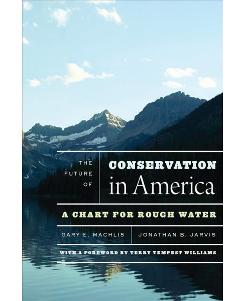Future of Conservation in America : A Chart for Rough Water -  (Paperback) - image 1 of 1
