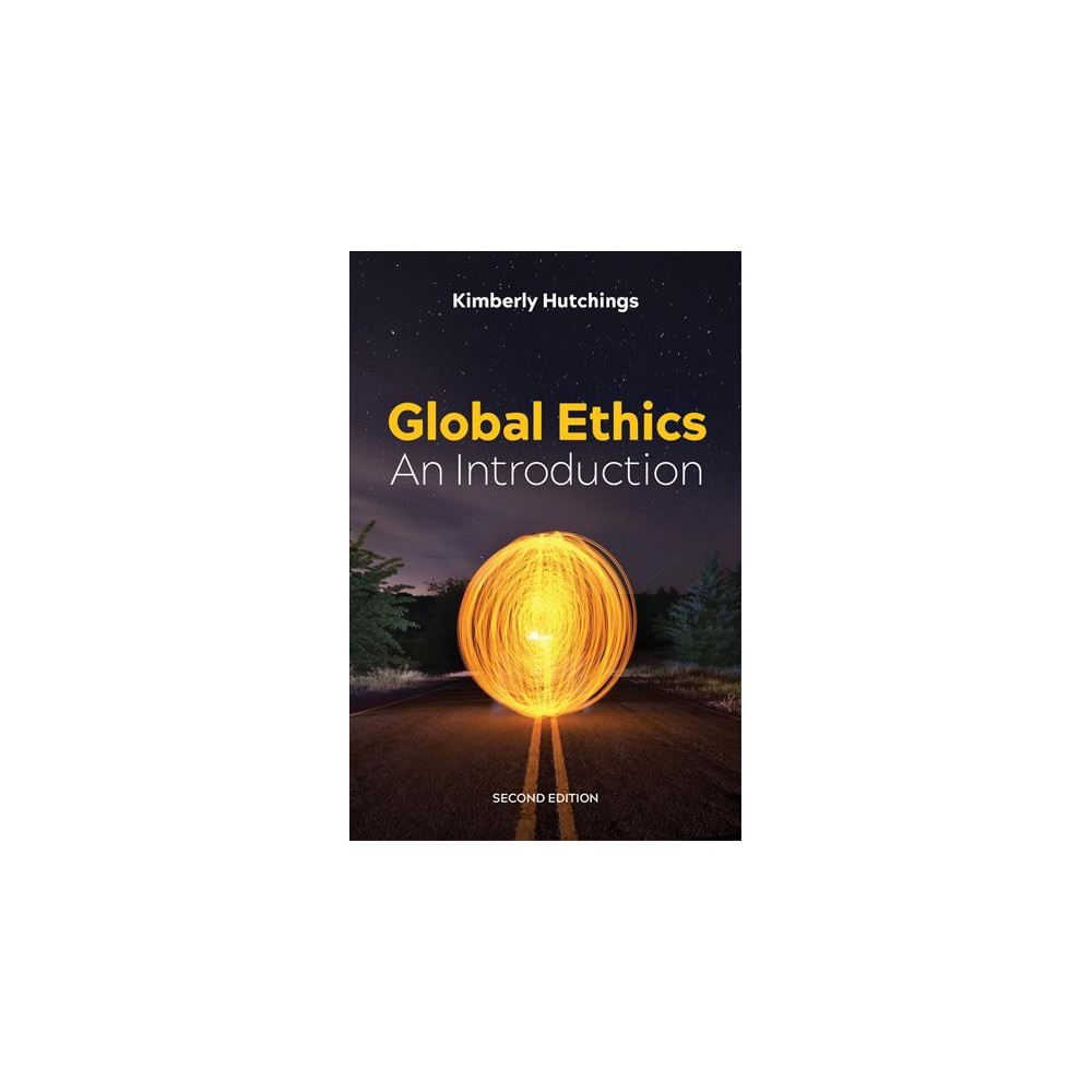 Global Ethics : An Introduction - 2 by Kimberly Hutchings (Hardcover)