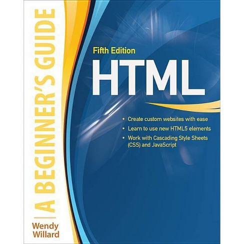 Html: A Beginner's Guide, Fifth Edition - 5th Edition,Annotated by  Wendy Willard (Paperback) - image 1 of 1