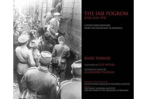 Iasi Pogrom, June-July 1941 : A Photo Documentary from the Holocaust in Romania -  (Hardcover) - image 1 of 1