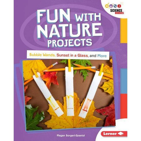 Fun with Nature Projects - (Unplug with Science Buddies (R)) by  Megan Borgert-Spaniol (Hardcover) - image 1 of 1
