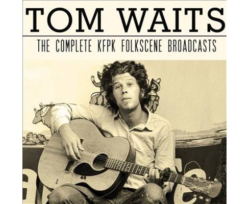 Tom Waits - Complete Kfpk Folkscene Broadcasts (CD) - image 1 of 1