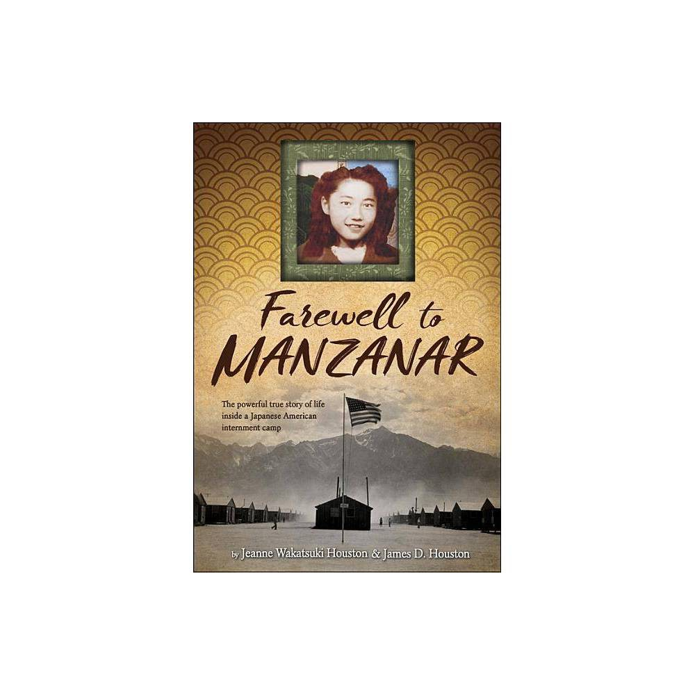 Farewell to Manzanar - by Jeanne Wakatsuki Houston & James D Houston (Hardcover) Coupons
