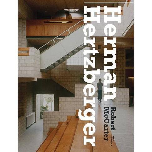 Herman Hertzberger - by  Robert McCarter (Hardcover) - image 1 of 1