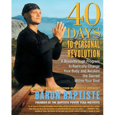 40 Days to Personal Revolution - by  Baron Baptiste (Paperback)