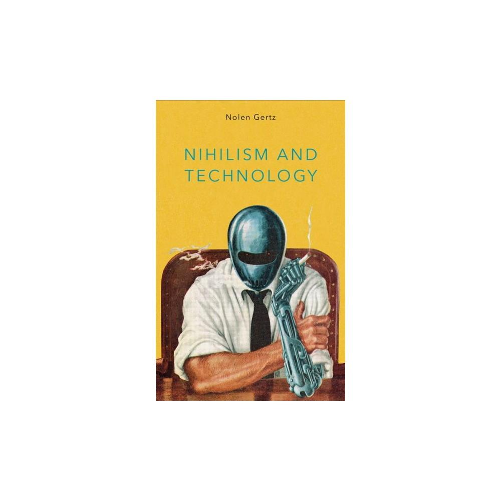 Nihilism and Technology - by Nolen Gertz (Paperback)
