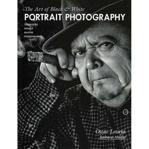 The Art of Black & White Portrait Photography - by  Oscar Lozoya (Paperback) - image 1 of 1