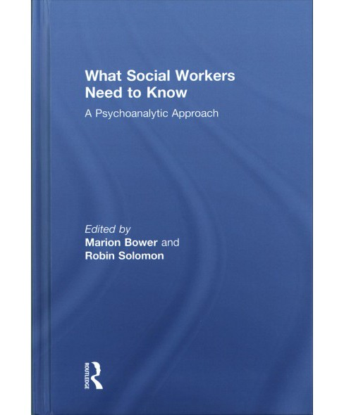 What Social Workers Need to Know : A Psychoanalytic Approach (Hardcover) - image 1 of 1