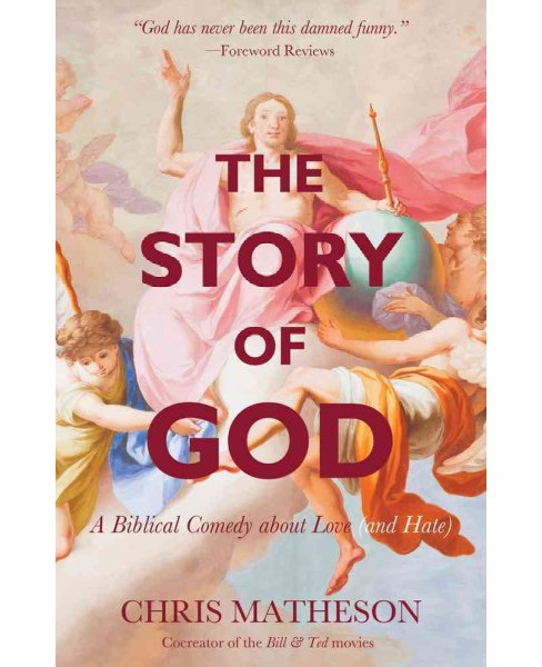 Story of God : A Biblical Comedy About Love and Hate (Reprint) (Paperback) (Chris Matheson) - image 1 of 1