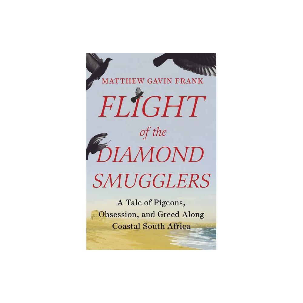 Flight Of The Diamond Smugglers By Matthew Gavin Frank Hardcover