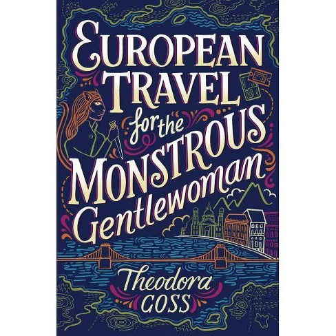 European Travel for the Monstrous Gentlewoman - (Extraordinary Adventures of the Athena Club)(Hardcover) - image 1 of 1